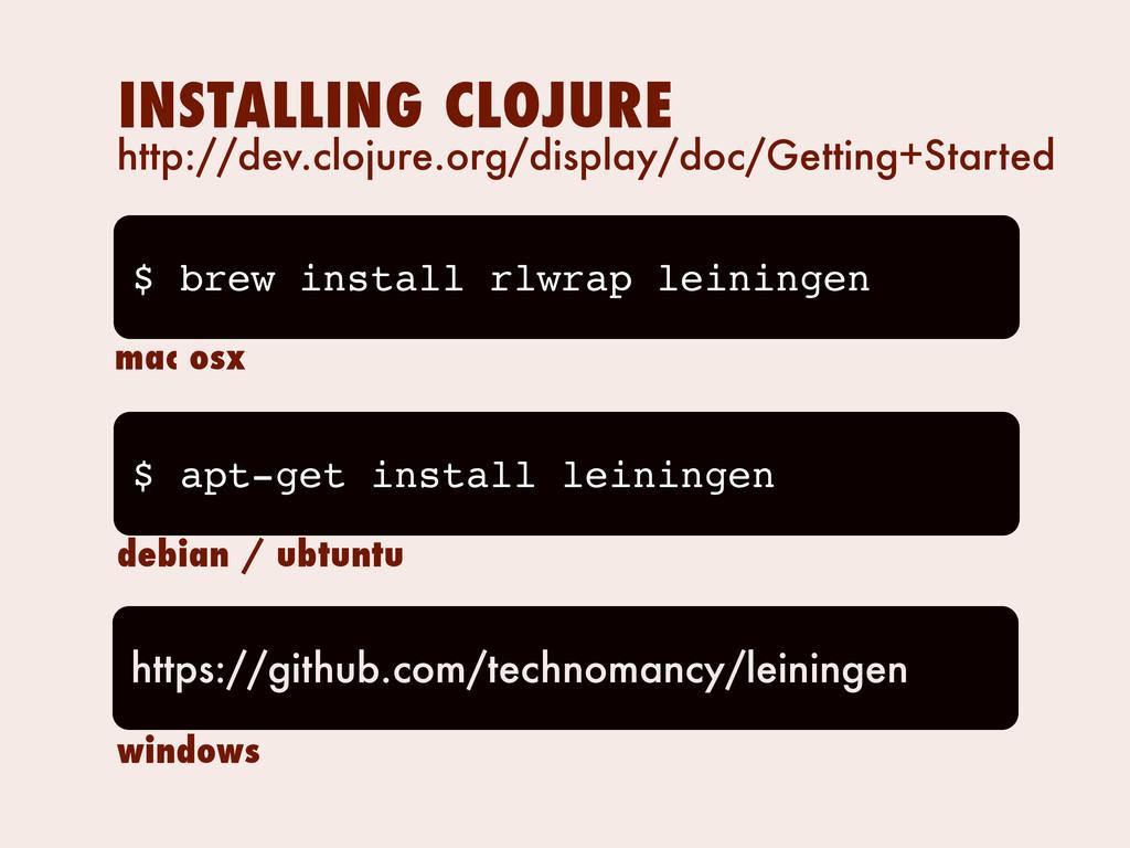 INSTALLING CLOJURE mac osx $ brew install rlwra...