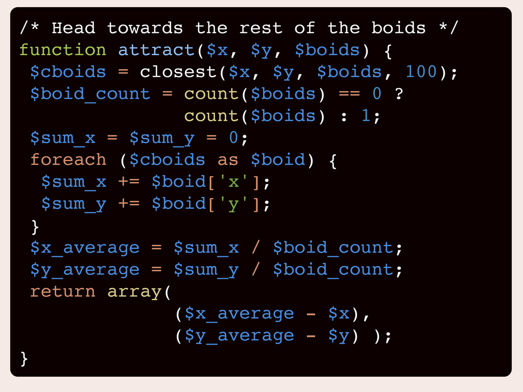 /* Head towards the rest of the boids */ functi...