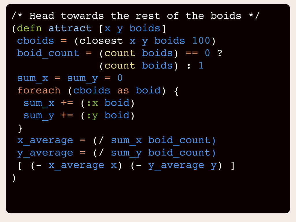 /* Head towards the rest of the boids */ (defn ...