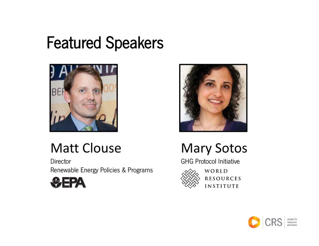 Featured Speakers Featured Speakers Matt Clouse...