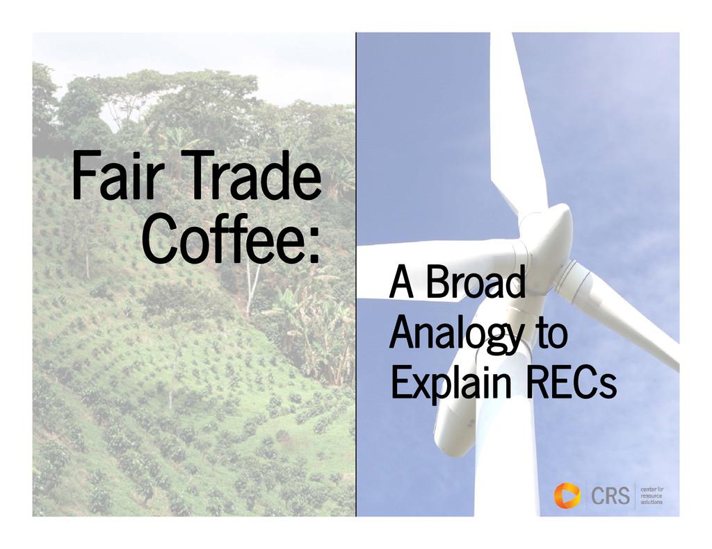 Fair Trade Fair Trade Coffee: Coffee: A Broad A...