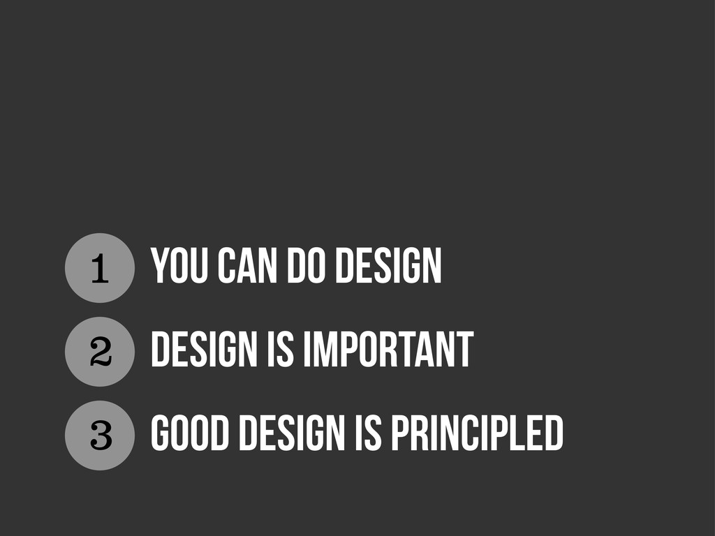 You can do design DESIGN IS IMPORTANT GOOD DESI...