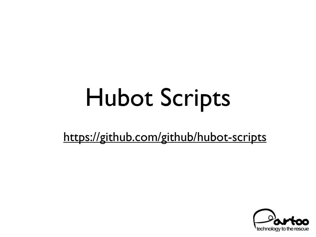 Hubot Scripts https://github.com/github/hubot-s...