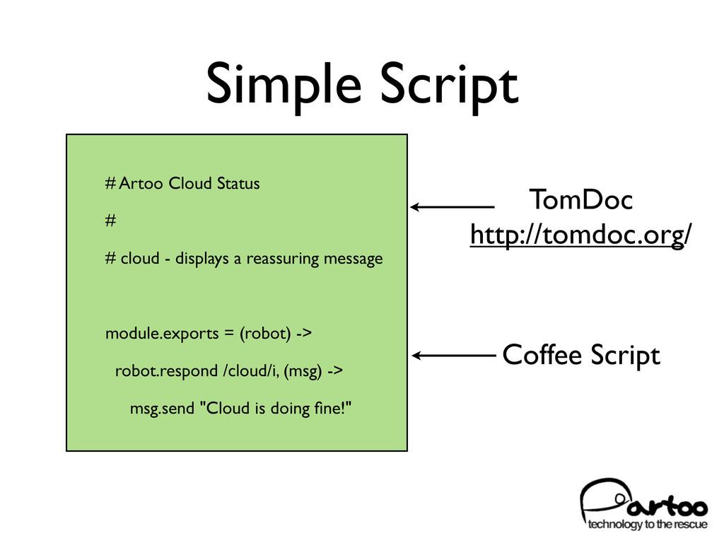 Simple Script # Artoo Cloud Status # # cloud - ...