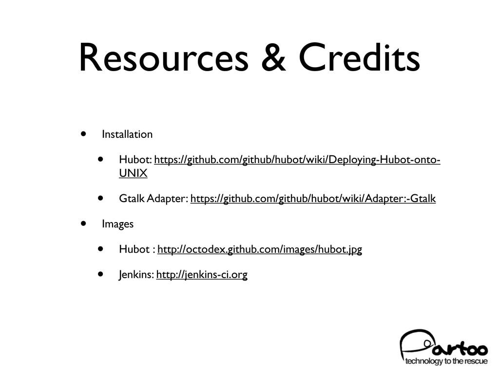 Resources & Credits • Installation • Hubot: htt...