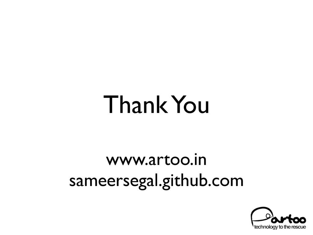 Thank You www.artoo.in sameersegal.github.com