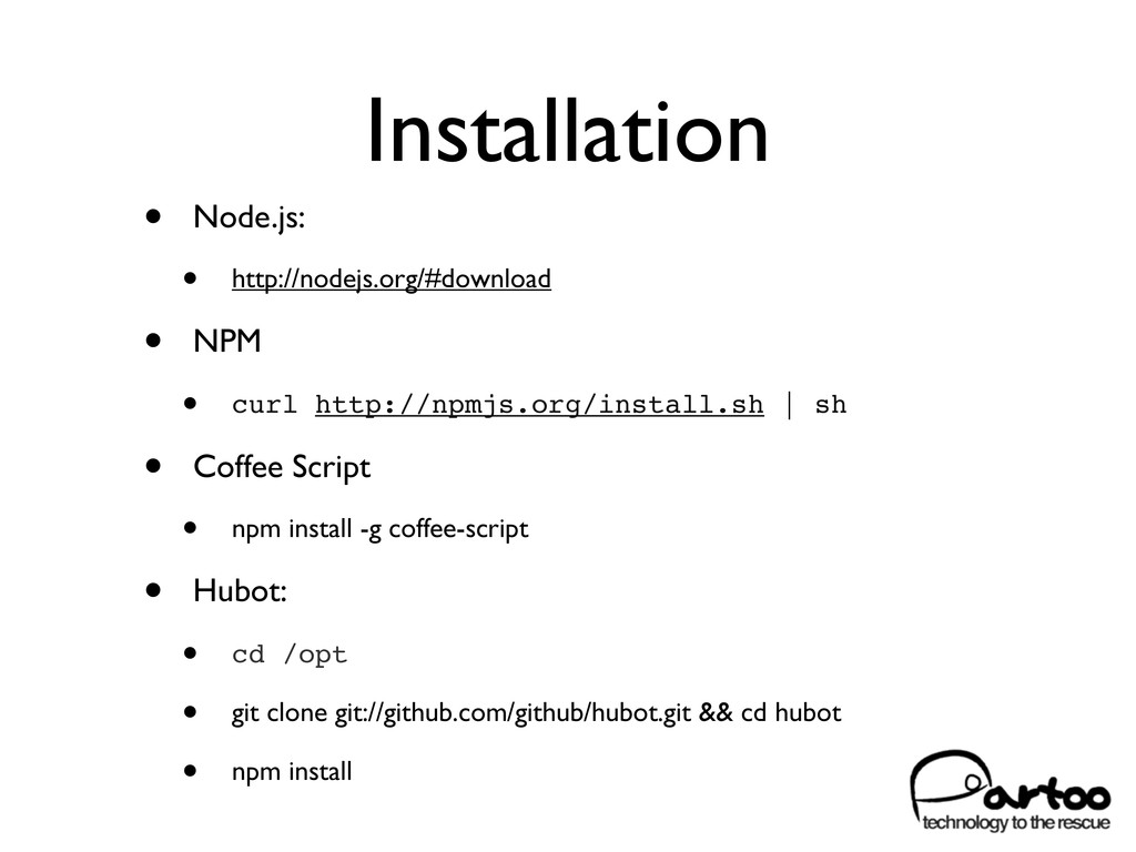 Installation • Node.js: • http://nodejs.org/#do...
