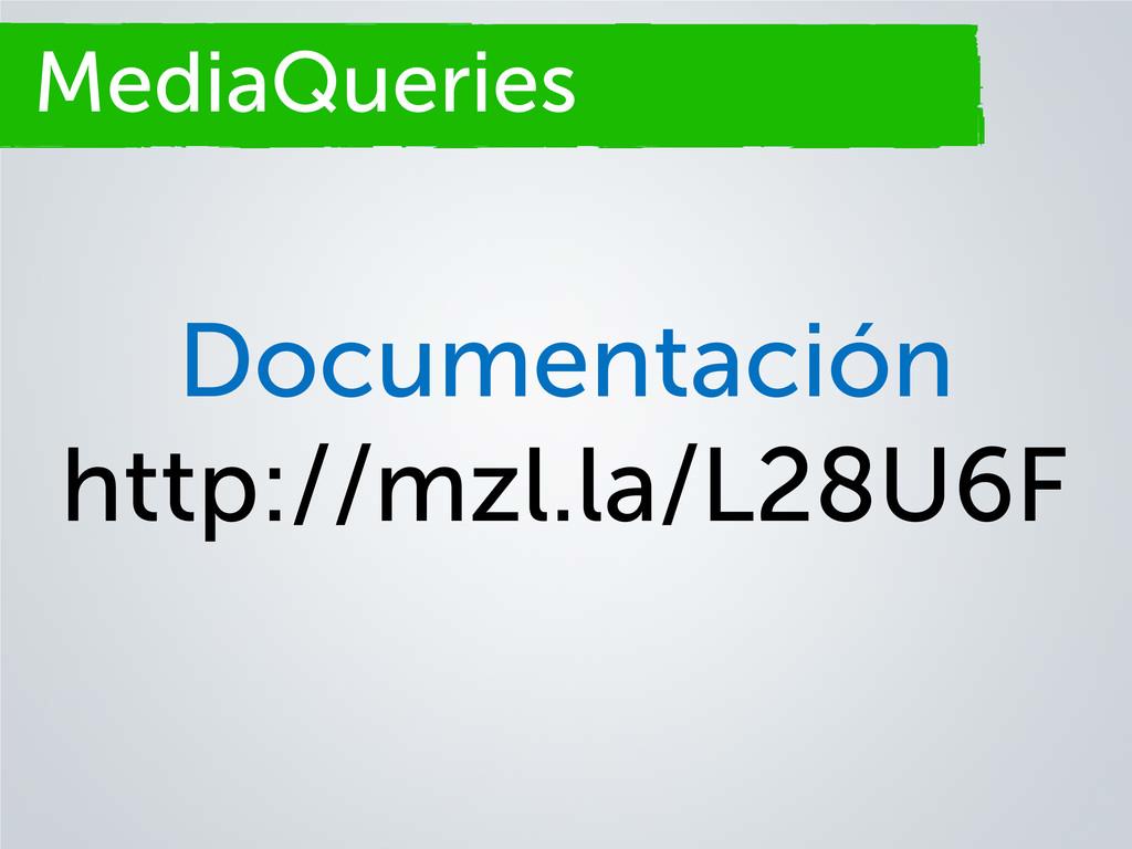 Secciones MediaQueries Documentación http://mzl...
