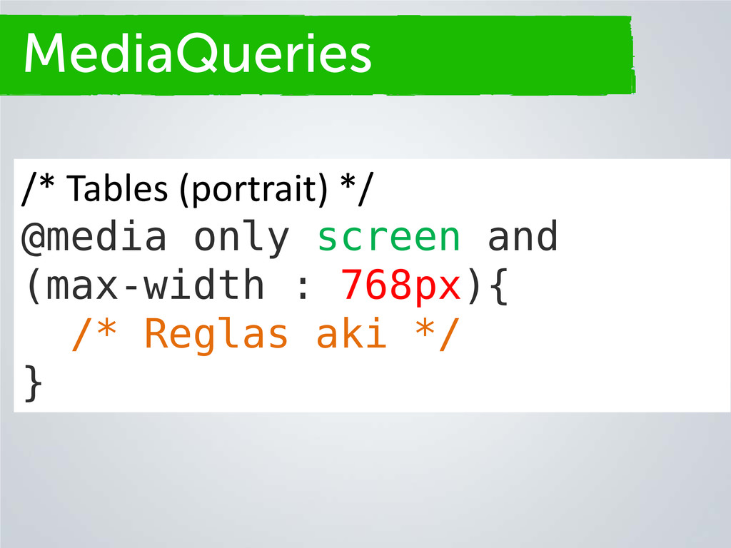 Secciones MediaQueries /* Tables (portrait) */ ...