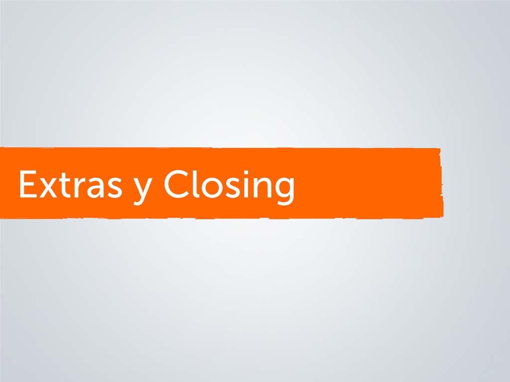Extras y Closing
