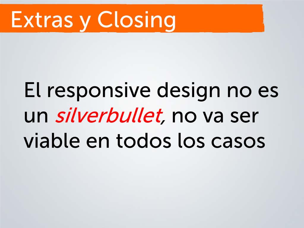 El responsive design no es un silverbullet, no ...