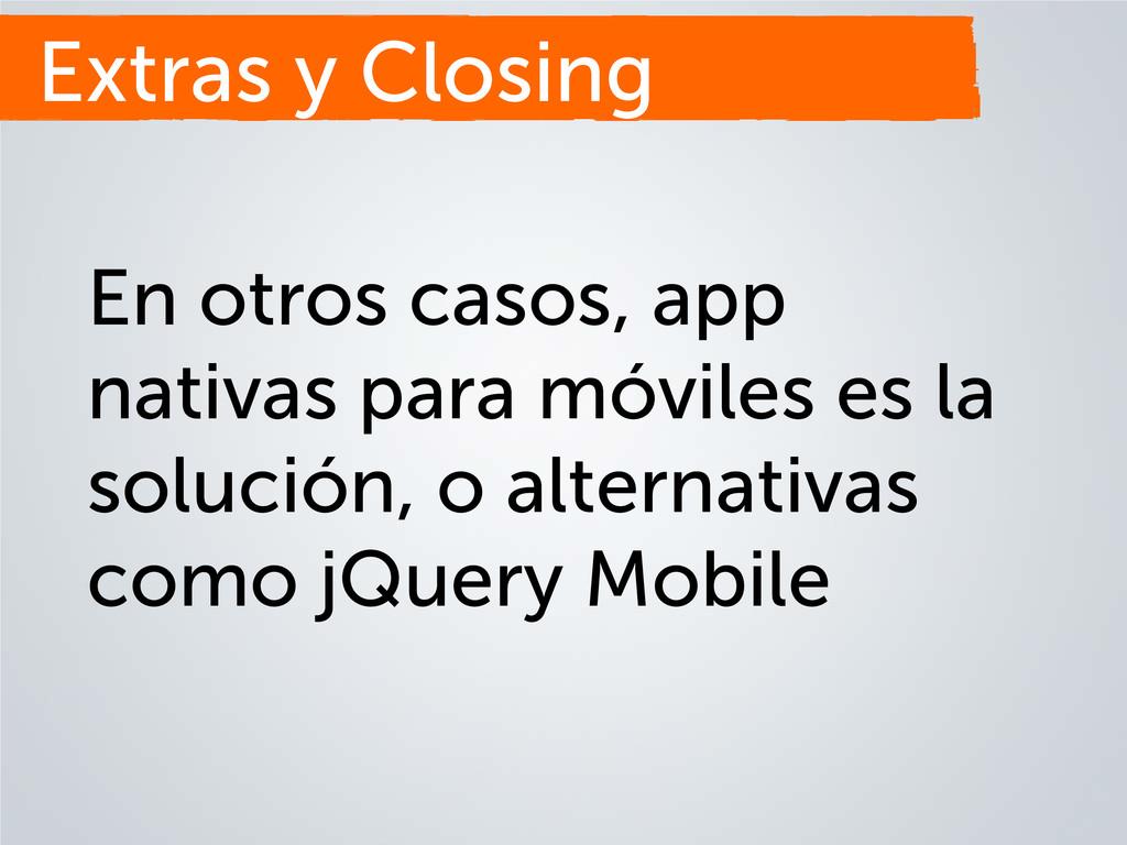 En otros casos, app nativas para móviles es la ...