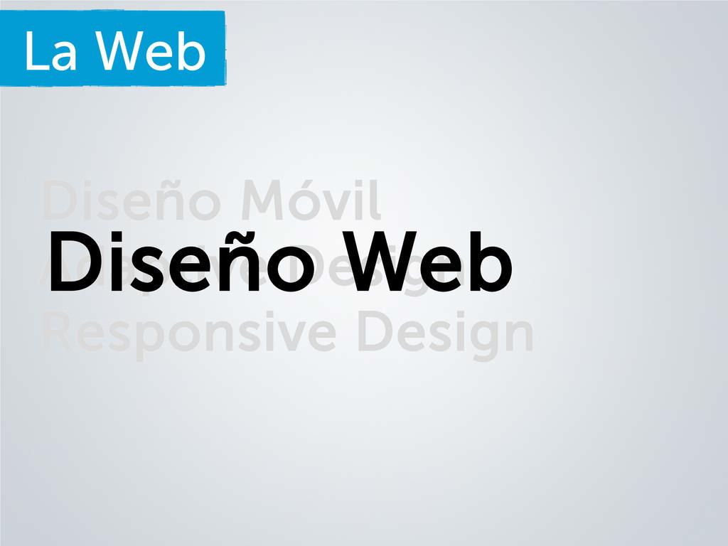 La Web Diseño Móvil Adaptive Design Responsive ...