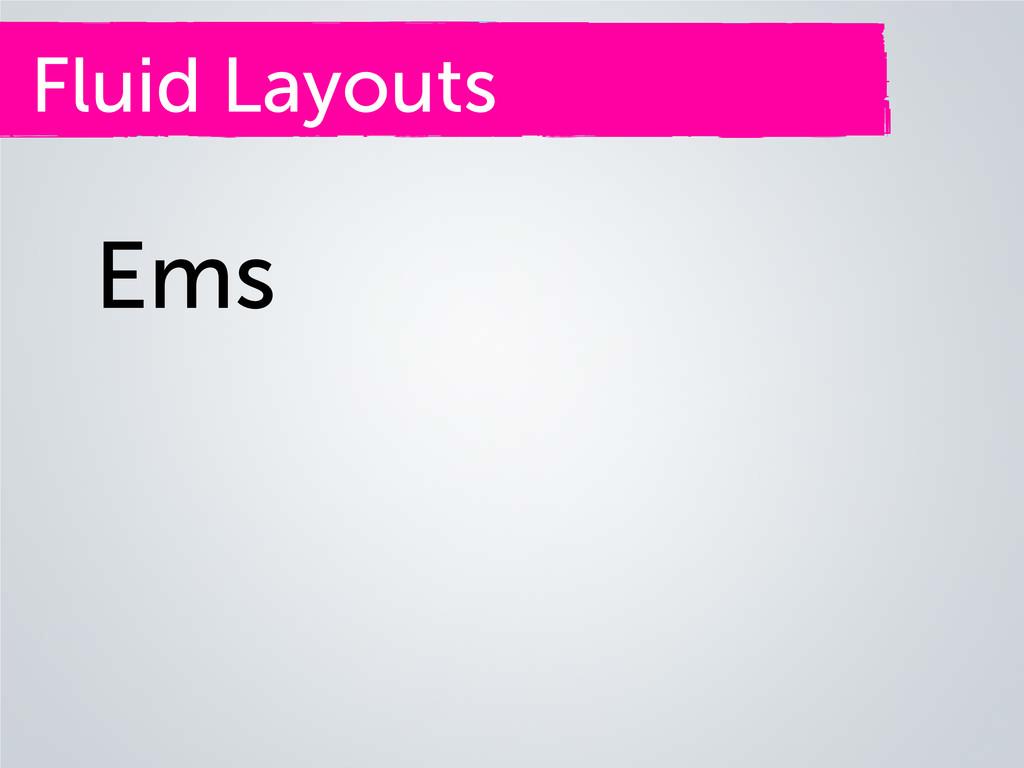 Fluid Layouts Ems