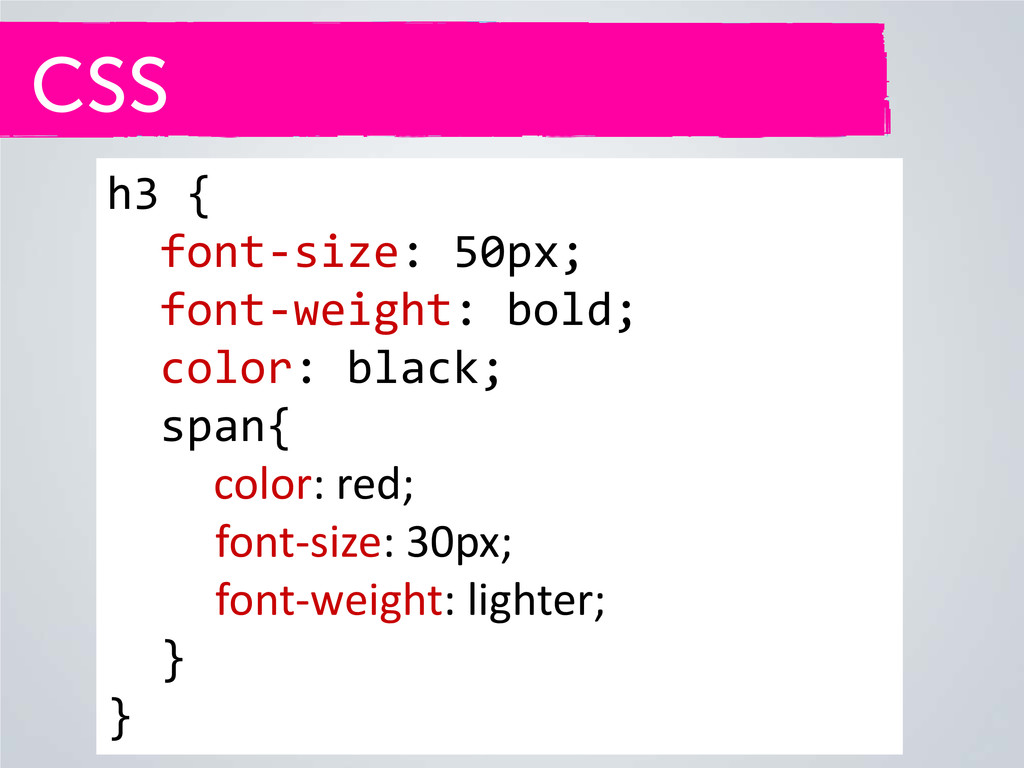 CSS h3 { font-size: 50px; font-weight: bold; co...
