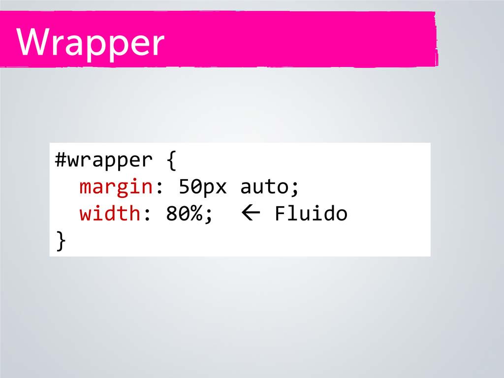 Wrapper #wrapper { margin: 50px auto; width: 80...