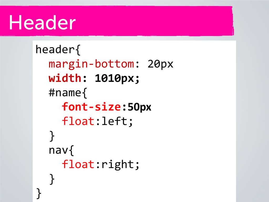 Header header{ margin-bottom: 20px width: 1010p...