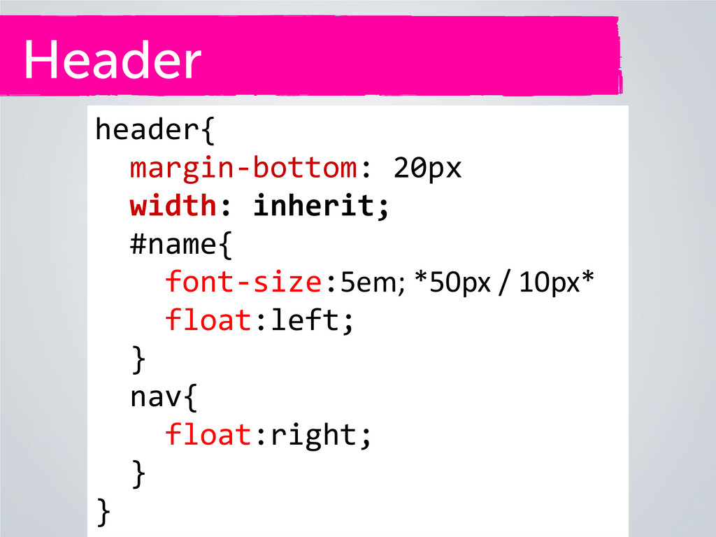 Header header{ margin-bottom: 20px width: inher...