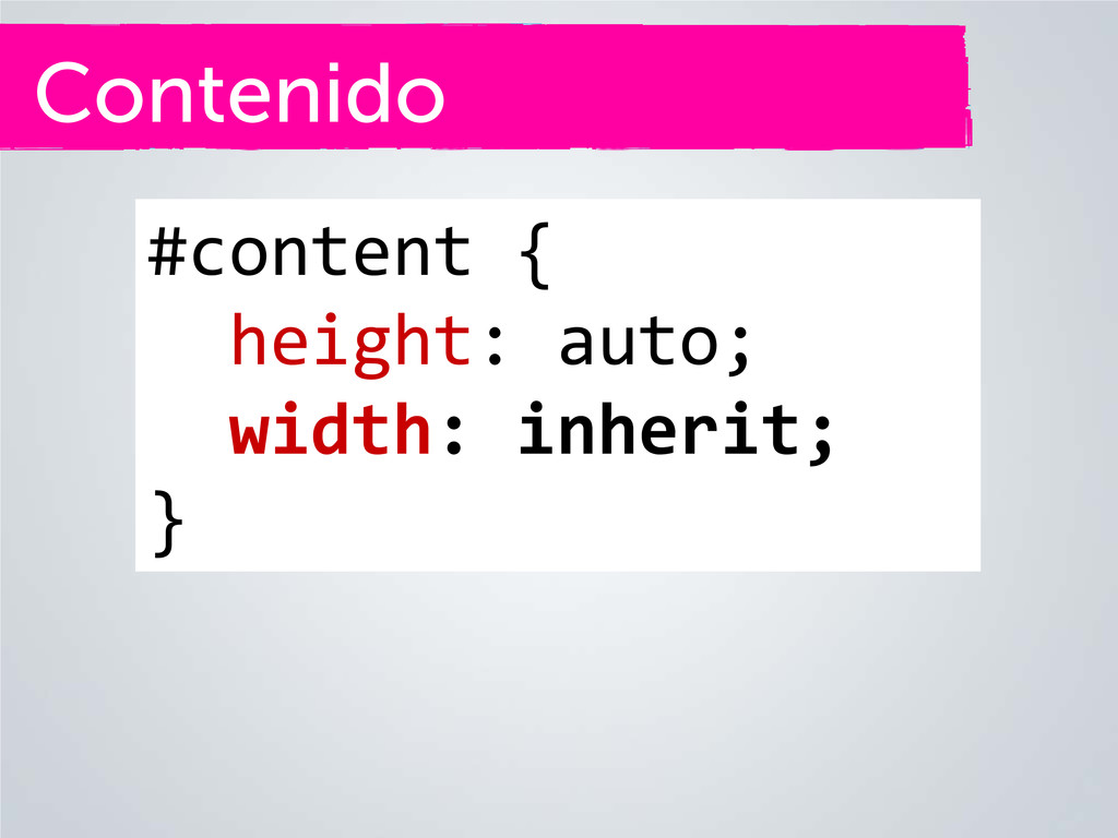 Contenido #content { height: auto; width: inher...