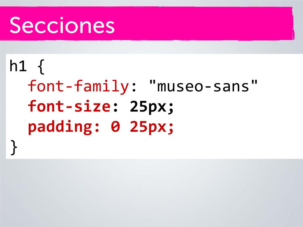 "Secciones h1 { font-family: ""museo-sans"" font-s..."
