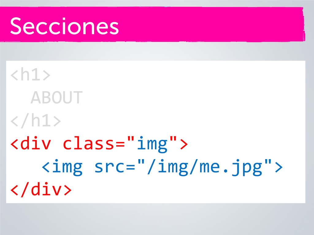 "Secciones <h1> ABOUT </h1> <div class=""img""> <i..."