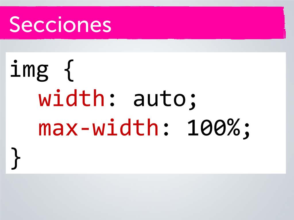 Secciones img { width: auto; max-width: 100%; }
