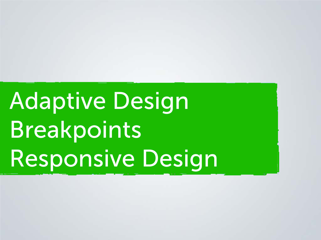 Adaptive Design Breakpoints Responsive Design