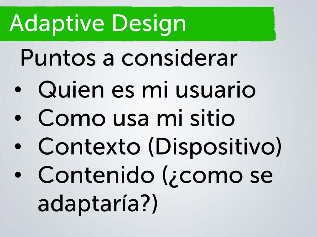 Adaptive Design • Quien es mi usuario • Como us...