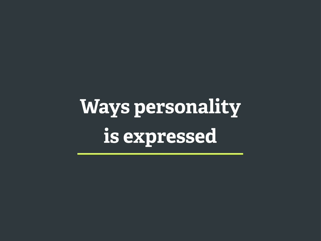 Ways personality is expressed