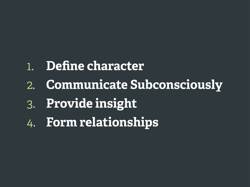 1. 2. 3. 4. Define character Communicate Subcons...