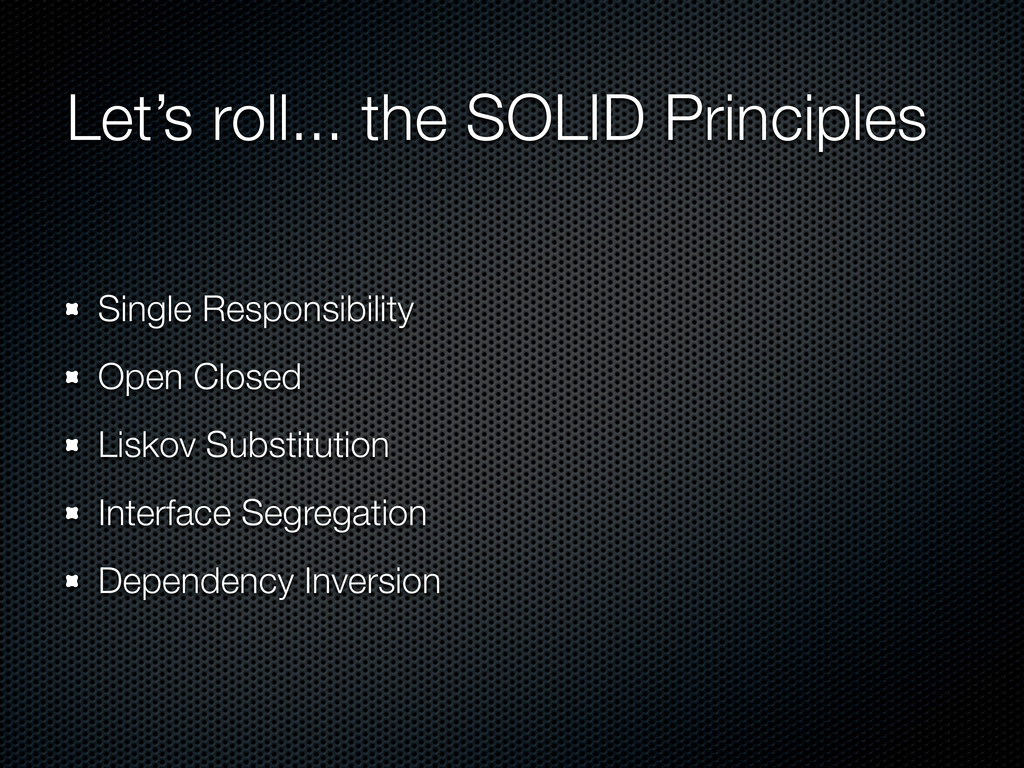 Let's roll... the SOLID Principles Single Respo...