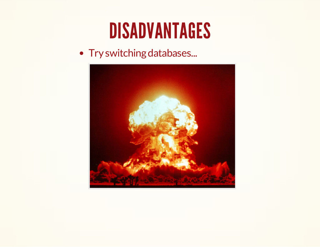 DISADVANTAGES Try switching databases...