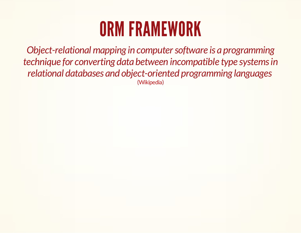 ORM FRAMEWORK Object-relational mapping in comp...