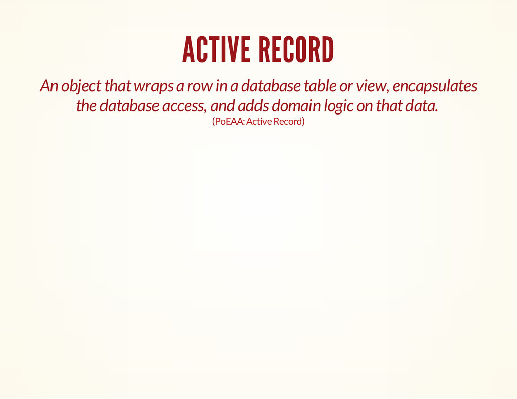 ACTIVE RECORD An object that wraps a row in a d...