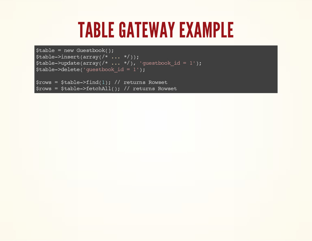 TABLE GATEWAY EXAMPLE $ t a b l e = n e w G u e...