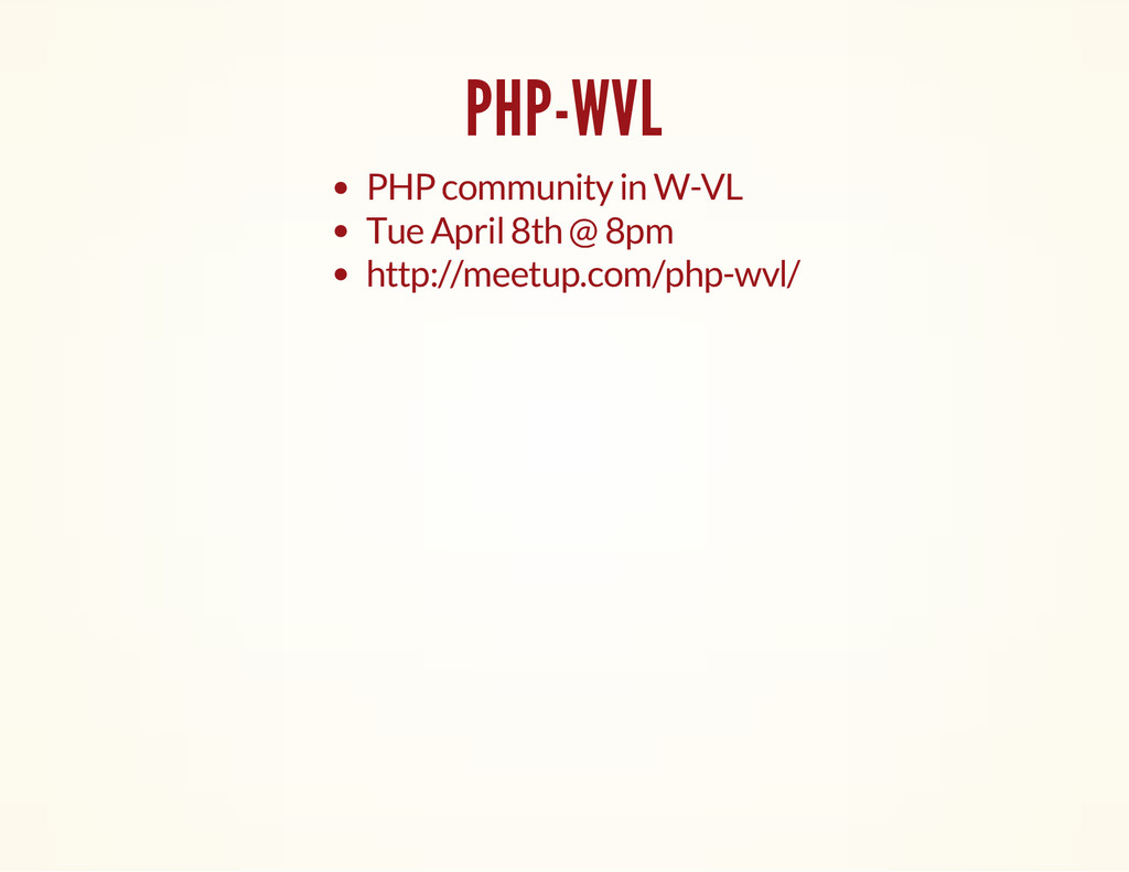 PHP-WVL PHP community in W-VL Tue April 8th @ 8...