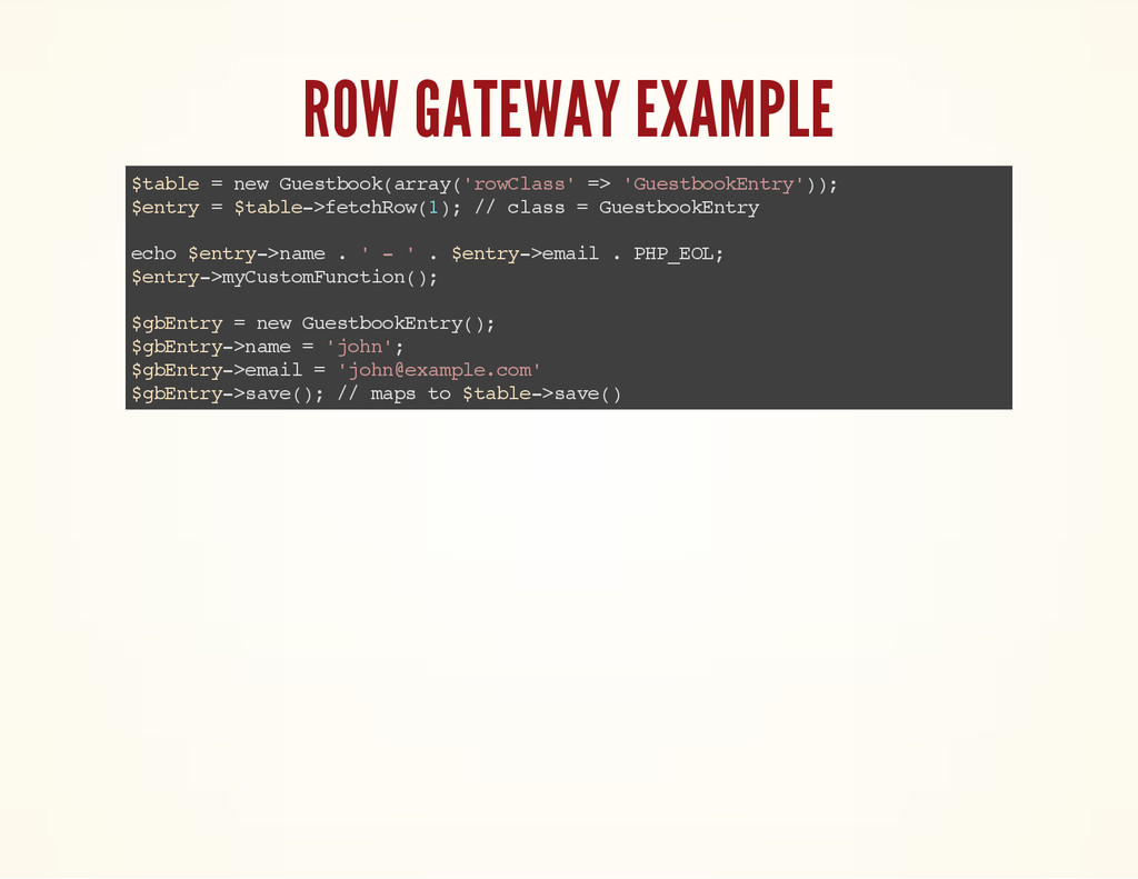ROW GATEWAY EXAMPLE $ t a b l e = n e w G u e s...