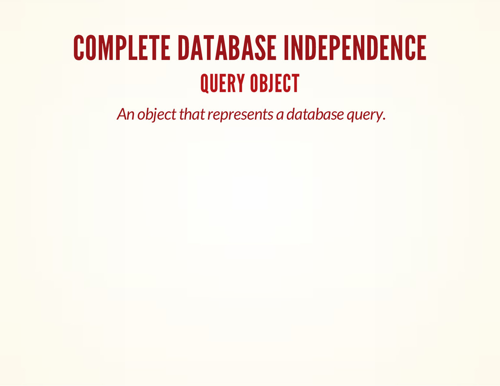 COMPLETE DATABASE INDEPENDENCE QUERY OBJECT An ...