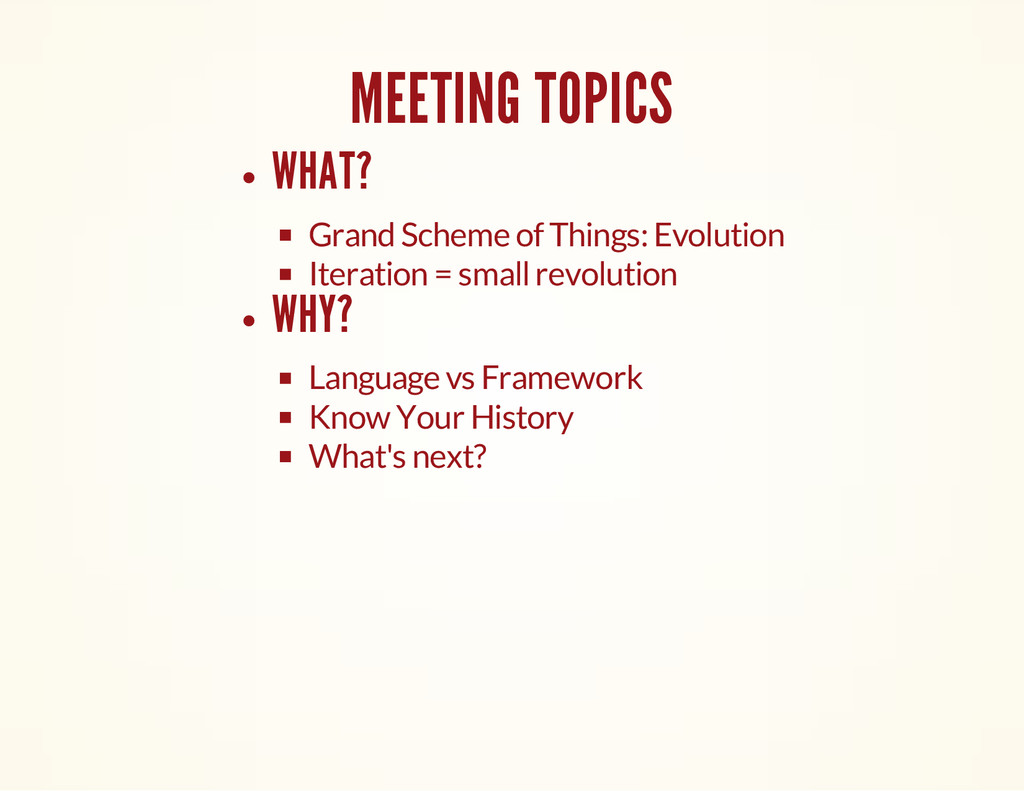 MEETING TOPICS WHAT? Grand Scheme of Things: Ev...