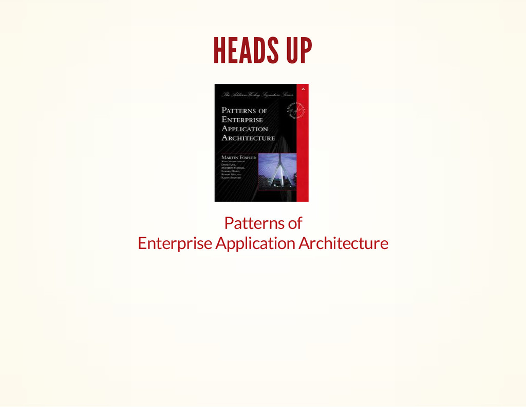 HEADS UP Patterns of Enterprise Application Arc...