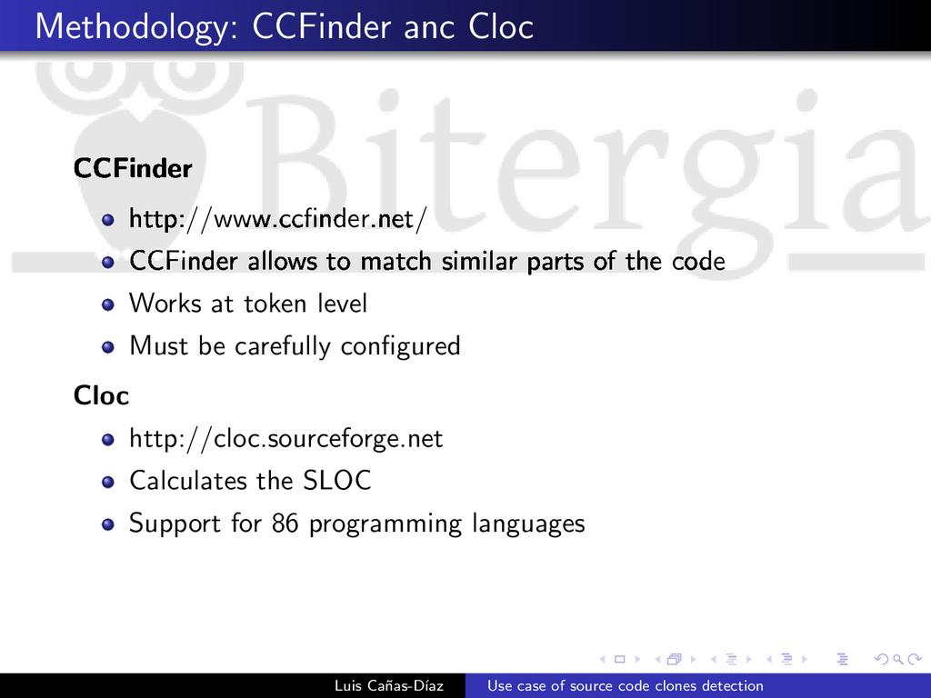 Methodology: CCFinder anc Cloc CCFinder http://...