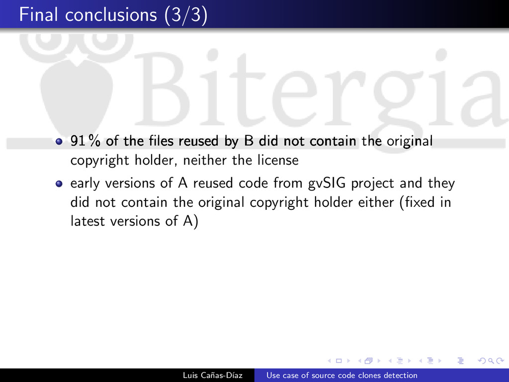 Final conclusions (3/3) 91 % of the files reused...
