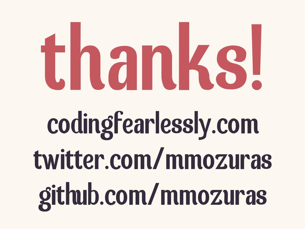codingfearlessly.com twitter.com/mmozuras githu...