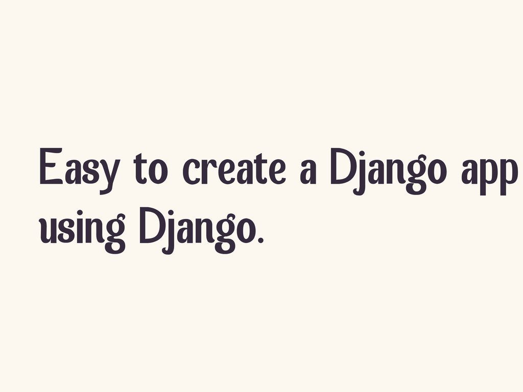 Easy to create a Django app using Django.