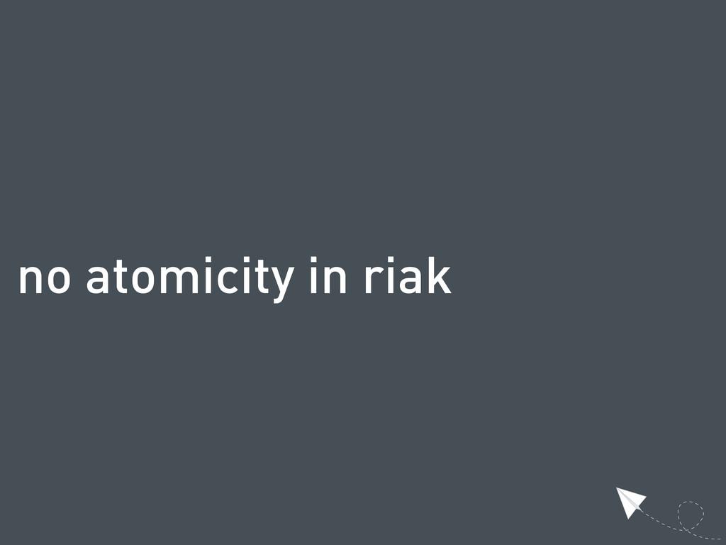 no atomicity in riak