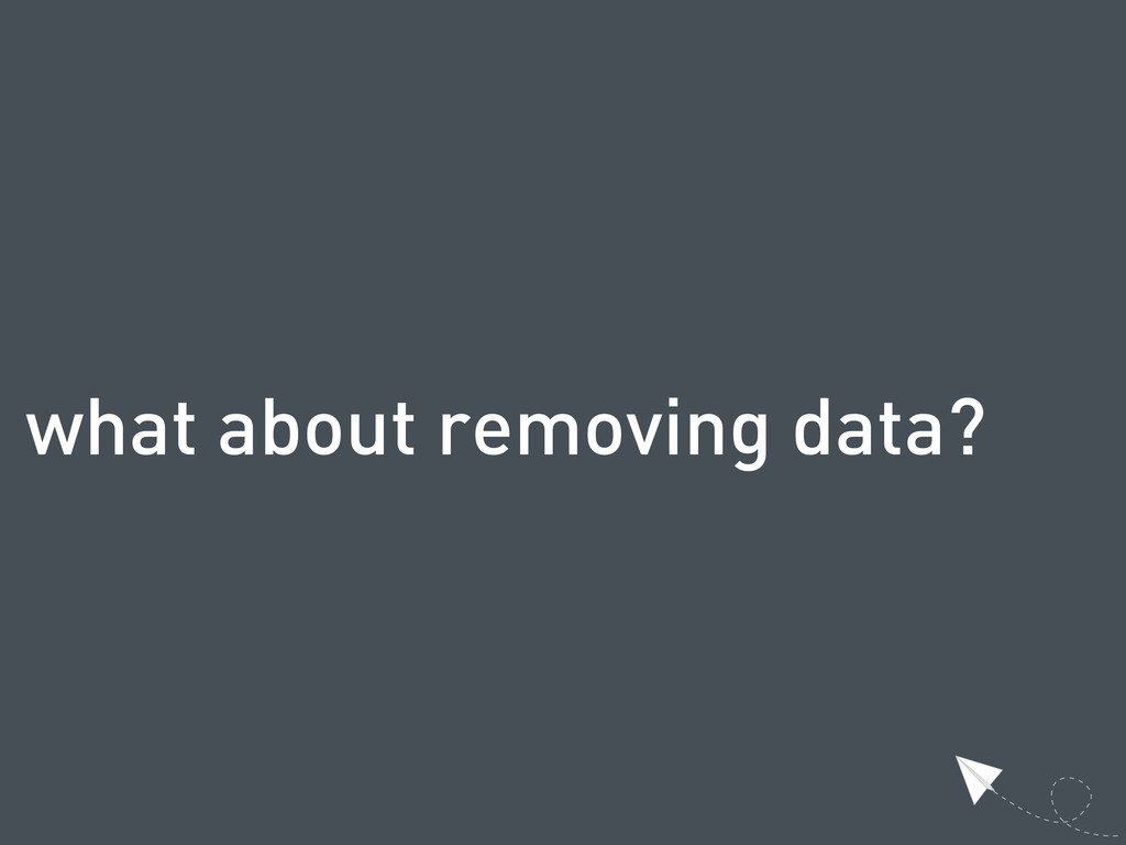 what about removing data?