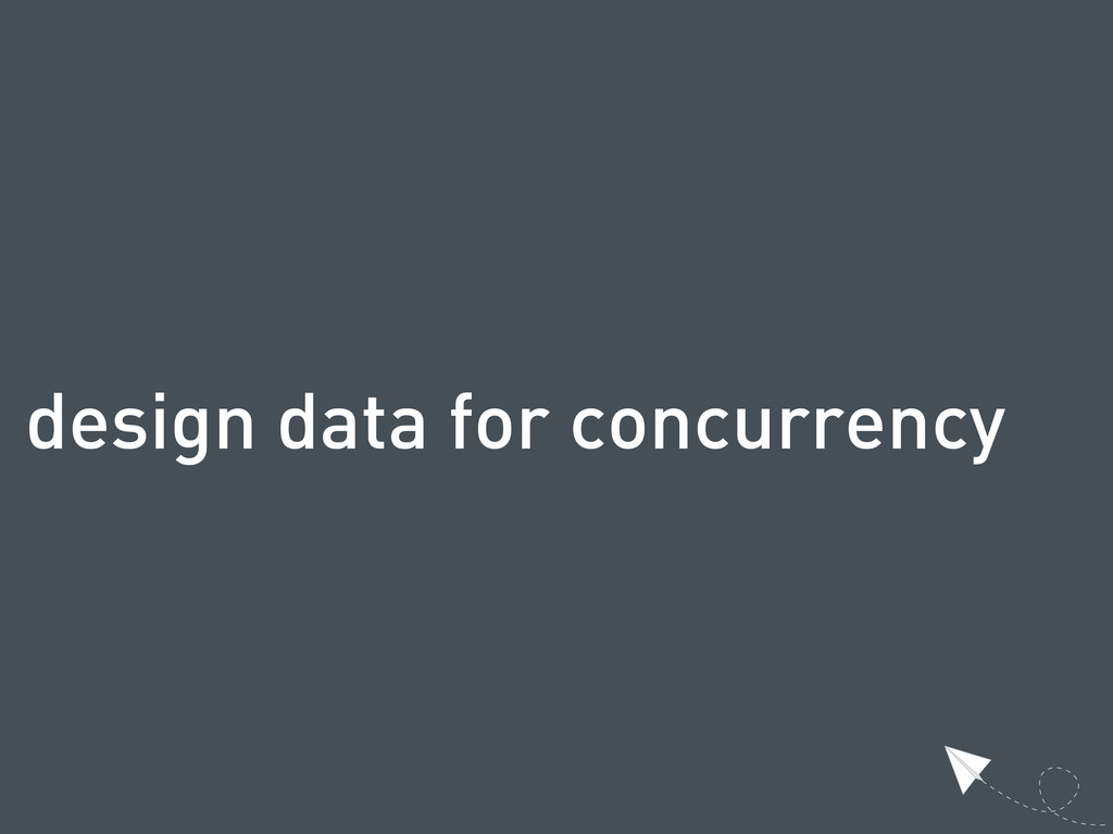 design data for concurrency