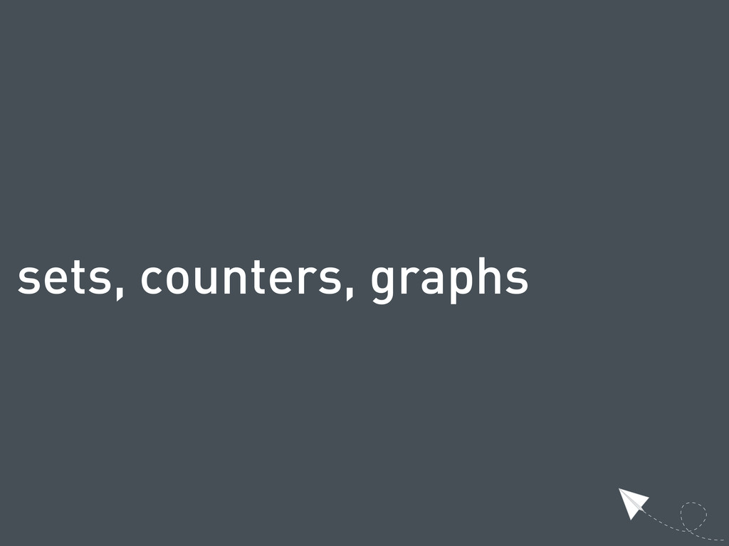 sets, counters, graphs