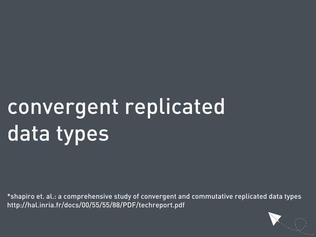 convergent replicated data types *shapiro et. a...