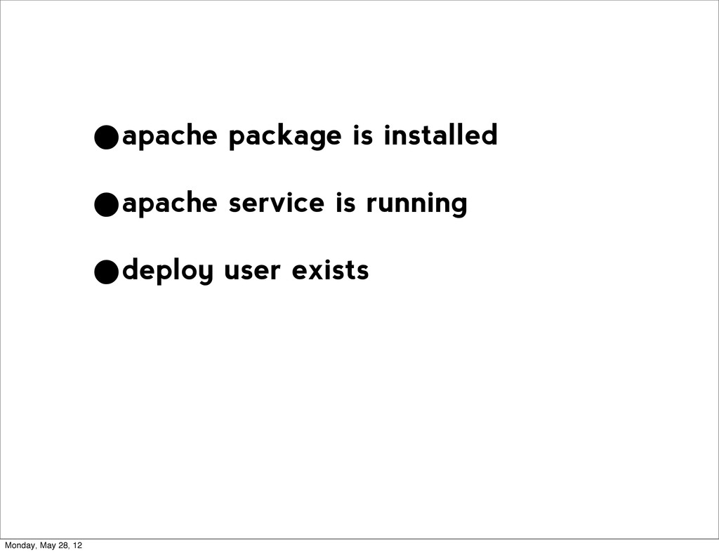 •apache package is installed •apache service is...